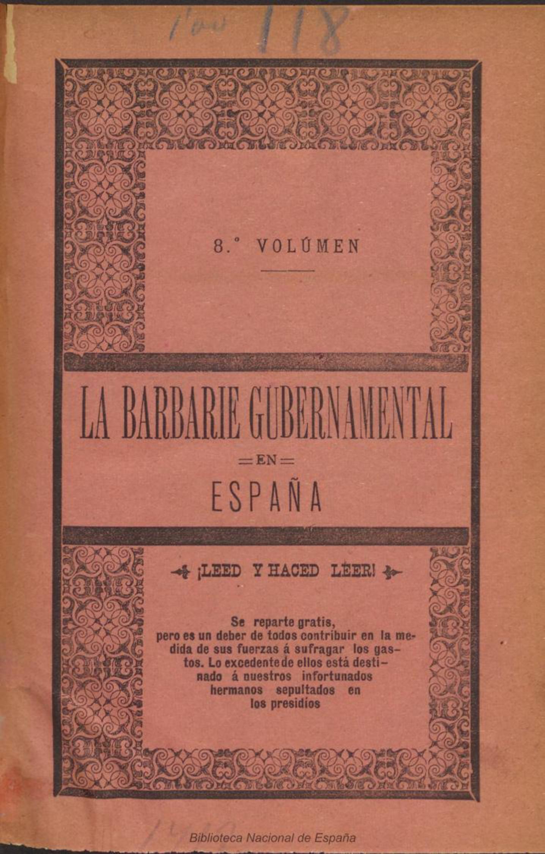 Edición coruñesa y neoyorquina de La Barbarie Gubernamental en España. Ejemplar de la Biblioteca Nacional de España